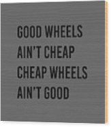 Goodwheels Wood Print