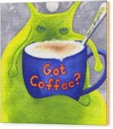 Got Coffee Wood Print