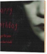 Goth Birthday Card Wood Print by Lisa Knechtel