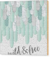 Graphic Art Feathers Wild And Free Spirit - Mint Wood Print