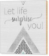 Graphic Art Let Life Surprise You - Mint Wood Print