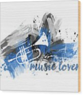 Graphic Art Music Lover - Blue Wood Print
