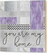 Graphic Art Silver You Are My Home - Violet Wood Print