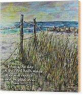 Grassy Beach Post Morning Psalm 118 Wood Print