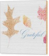Grateful Wood Print