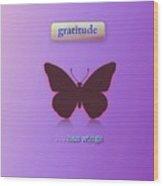 Gratitude Has Wings Wood Print