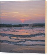 Great Fountain Geyser Sunset Reflections Wood Print