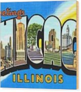 Greetings From Chicago Illinois Wood Print