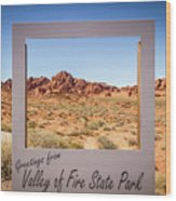 Greetings From Valley Of Fire Wood Print