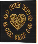 Groovy Golden Heart And I Love You Wood Print