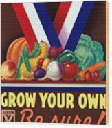 Grow Your Own Victory Garden Wood Print