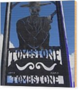 Gunfighter In Metal Welcome Sign 1 Allen Street Tombstone Arizona 2004 Wood Print