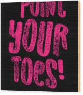 Gymnastics Point Your Toes Hot Pink Gymnast Light Wood Print
