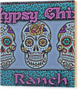 Gypsy Chix Ranch Wood Print