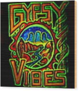 Gypsy Vibes  Wood Print