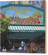 Haight Steet Market San Francisco Wood Print