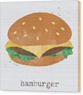 Hamburger Wood Print