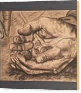 Hands Of Poverty Wood Print