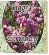 Happy Birthday - Greeting Card - Almond Blossoms No. 2 Wood Print