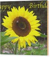 Happy Birthday - Greeting Card - Sunflower Wood Print