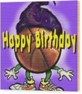 Happy Birthday Basketball Wiz Wood Print