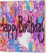 Happy Birthday Card Wood Print