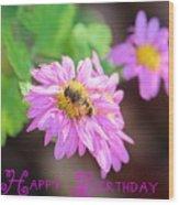 Happy Birthday Daisy Wood Print