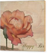 Happy Birthday Peach Rose Card Wood Print