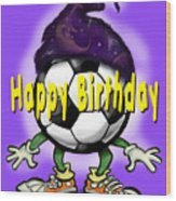 Happy Birthday Soccer Wizard Wood Print
