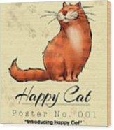 Happy Cat Poster No. 001 - Introducing Happy Cat Wood Print