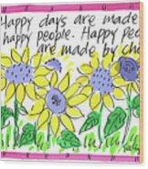 Happy Days Wood Print