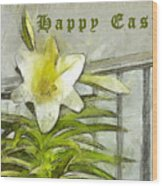 Happy Easter Lily Wood Print