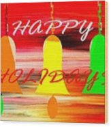 Happy Holidays 11 Wood Print