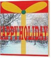 Happy Holidays 21 Wood Print