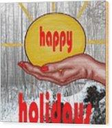 Happy Holidays 26 Wood Print