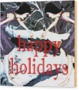 Happy Holidays 30 Wood Print