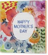 Happy Mothers Day Watercolor Garden- Art By Linda Woods Wood Print