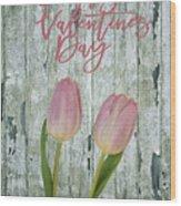 Happy Valentines Day Wood Print