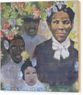 Harriet Tubman- Tears Of Joy Tears Of Sorrow Wood Print