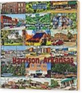 Harrison Arkansas Collage Wood Print by Kathy Tarochione
