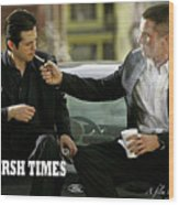 Harsh Times, Starring Christian Bale, Freddy Rodriguez And Eva Longoria Wood Print