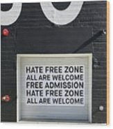 Hate Free Zone Wood Print