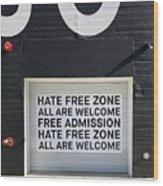 Hate Free Zone Wood Print