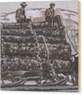 Hauling Logs Historical Vignette Wood Print