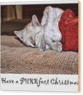 Have A Purrfect Christmas Wood Print