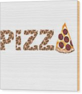 Have A Slice - Pizza Typography Wood Print