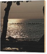 Hawaiian Dugout Canoe Race At Sunset Wood Print