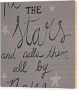 He Counts The Stars Wood Print