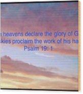 He Created The Heavens  Wood Print