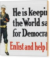 He Is Keeping The World Safe For Democracy Wood Print